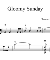 Notes for strings - violin, viola, cello, double bass. Gloomy Sunday (The Hungarian Suicide Song).